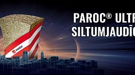 PAROC® Ultra– jauna un ārkārtīgi efektīva siltumizolācijas plāksne
