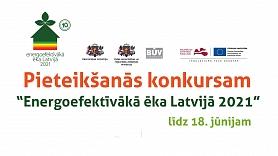 """Vēl līdz 18. jūnijam var pieteikties dalībai konkursā""""Energoefektīvākā ēka Latvijā 2021"""""""